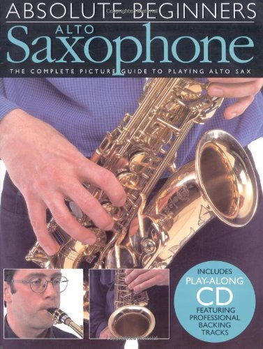 absolute beginners alto saxophone book. Black Bedroom Furniture Sets. Home Design Ideas